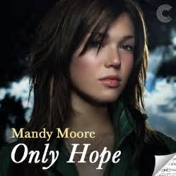 Only Hope - Mandy Moore